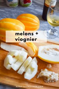 Korean Melons paired with late harvest viognier